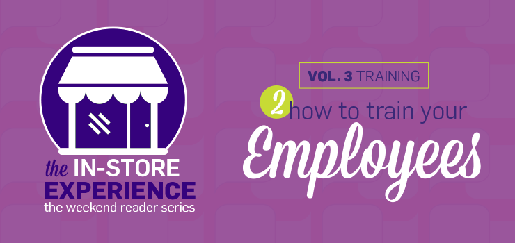 Voicecomm Blog - The In-store Experience: How to Train Your Employess
