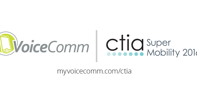 VoiceComm will be at CTIA Super Mobility 2016